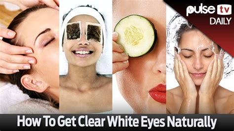 How To Get Clear White Eyes Naturally  Pulse Daily Youtube