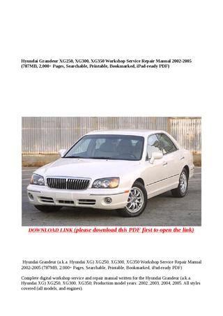 how to download repair manuals 2003 hyundai xg350 spare parts catalogs hyundai grandeur xg250 xg300 xg350 workshop service repair manual 2002 2005 787mb 2 000