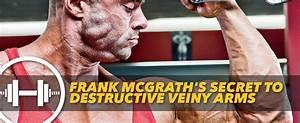 Frank Mcgrath U0026 39 S Secret To Destructive Veiny Arms