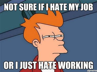 Hate Work Meme - a voice to say or not to say words that should be heard