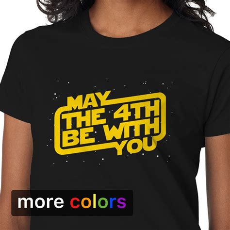 Star Wars Day, May the 4th Be With You Womens T-shirt ...