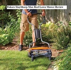 Fiskars Staysharp Max Reel Lawn Mower Review For People
