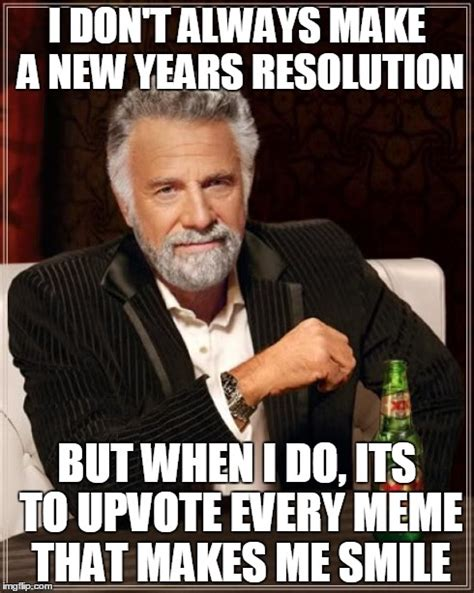 Every Meme - if you smile at a meme then you obviously like it upvote it imgflip