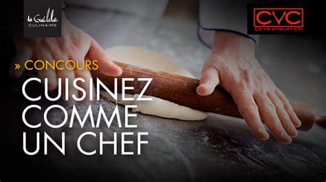 cuisinez comme un chef concours cuisinez comme un chef