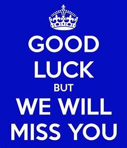 We Will Miss You : good luck but we will miss you poster katey keep calm o matic ~ Orissabook.com Haus und Dekorationen