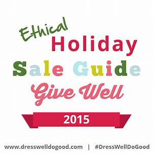 Give Well: Ethical Holiday Sales 2015 – Dress Well, Do Good