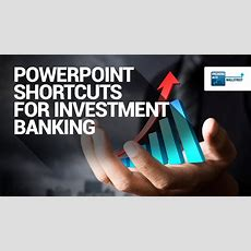 Powerpoint Shortcuts Investment Banking Quick Tips
