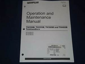 Cat Caterpillar Th350b Th355b Th360b Th460b Operation