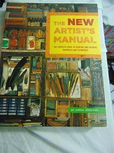 The New Artist U0026 39 S Manual   The Complete Guide To Painting