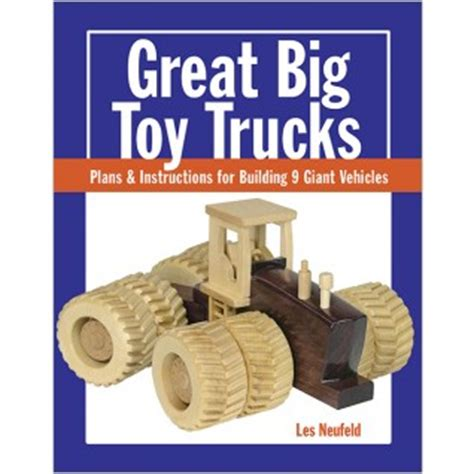 great big toy trucks  woodworkers library