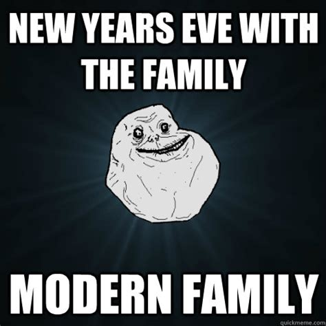 Funny New Years Eve Memes - new years eve with the family modern family forever alone quickmeme