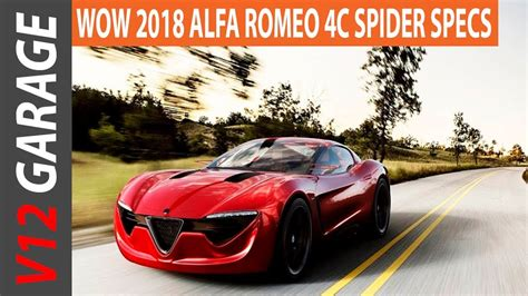 Alfa Romeo 4c Specs by Wow 2018 Alfa Romeo 4c Spider Review And Specs