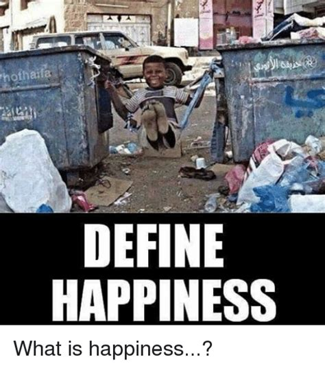 What Defines A Meme - hothaifa define happiness what is happiness meme on me me