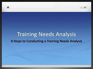 Sample Questionnaire Design Training Needs Analysis 8 Steps To Conducting A Training