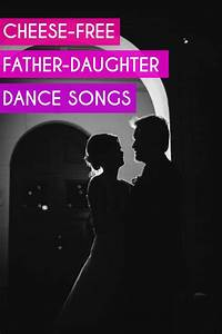 Father Daughter Dance Songs: This Is the List You Want ...