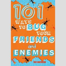 Book Launch For '101 Ways To Bug Your Friends And Enemies'  Lee Wardlaw  Children's Book Author