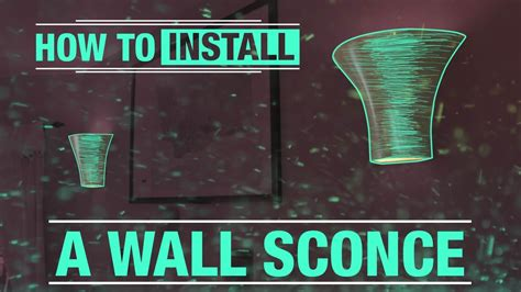 Installing Sconces - how to install an indoor wall sconce