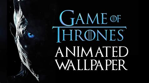 game  thrones animated wallpaper  android youtube