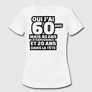 T Shirt 40 Ans : tee shirts anniversaire 60 ans commander en ligne spreadshirt ~ Farleysfitness.com Idées de Décoration