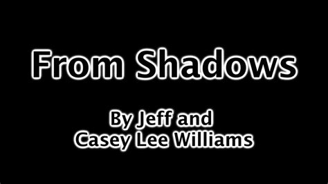 From Shadows By Jeff And Casey Lee Williams With Lyrics