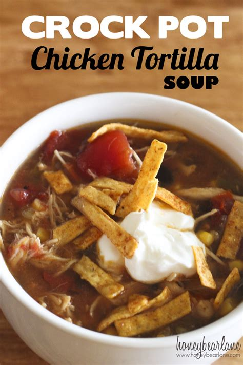 soup in a crock pot crockpot chicken tortilla soup honeybear lane