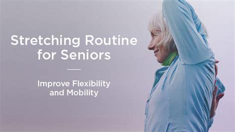 stretching exercises  seniors improve mobility