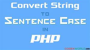 Convert String To Sentence Case In Php