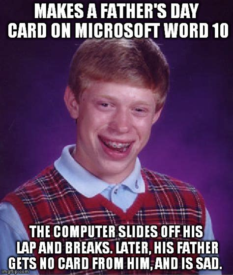 Father S Day Memes - bad luck brian father s day imgflip