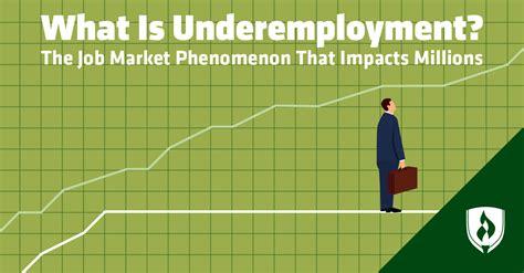underemployment  job market phenomenon