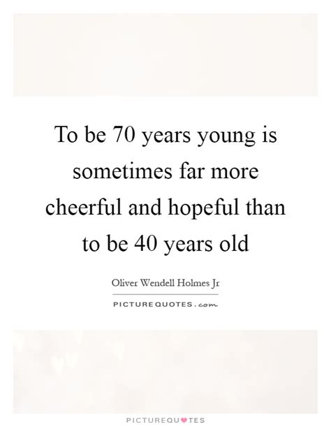 Quotes 70 Years