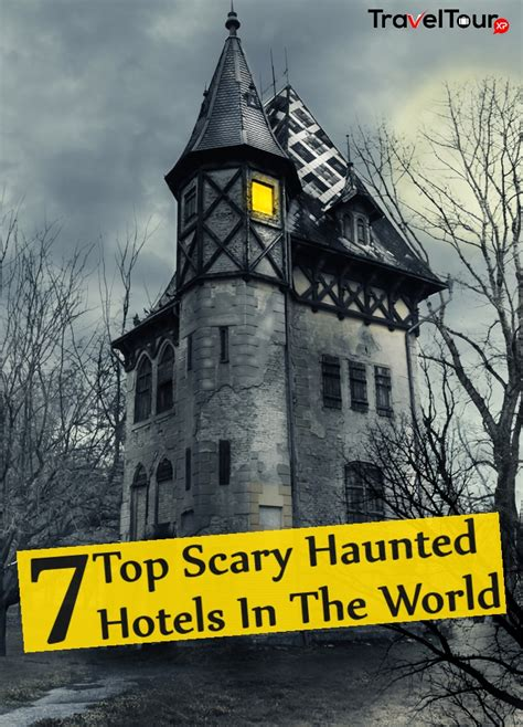 Best Scary 7 Top Scary Haunted Hotels In The World Traveltourxp