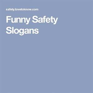 The 25+ best ideas about Funny Safety Slogans on Pinterest ...