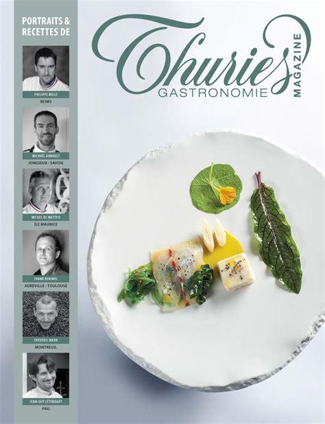 magazine de cuisine gastronomique thuriès gastronomie magazine 273 thuriès gastronomie