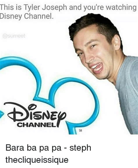 Tyler Joseph Memes - this is tyler joseph and you re watching disney channel channel bara ba pa pa steph