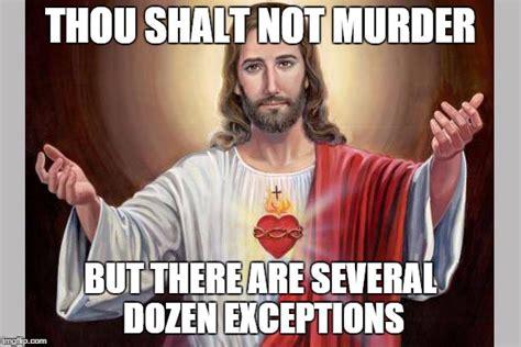 Murder Memes - jesus imgflip