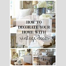 How To Decorate With Vintage Decor  Little Vintage Nest