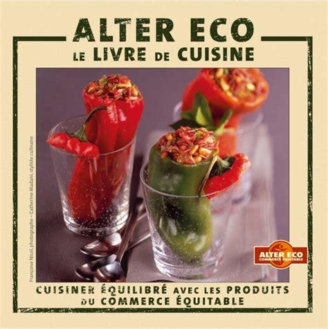 cuisiner équilibré alter eco le livre de cuisine cuisiner équilibré avec