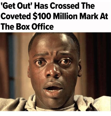 Get Out Movie Memes - get out has crossed the coveted 100 million mark at the box office meme on sizzle