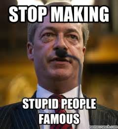 Memes About Crazy People - stop making stupid people famous