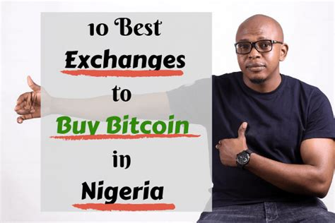 There are a number of ways to go about investing in bitcoin or other cryptocurrencies. Buy Bitcoin; Top 10 Best of the Best BTC Exchanges in Nigeria You should know (2019) | Buy ...