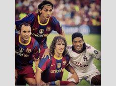 #Ronaldinho #Puyol #Ibrahimovic #Iniesta FC Barcelona