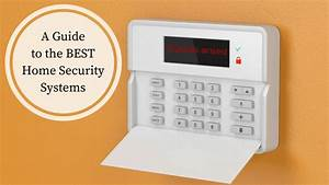A Guide To The Best Home Security Systems