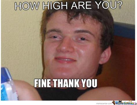 Hi Memes - how high by mubarakdjmz meme center