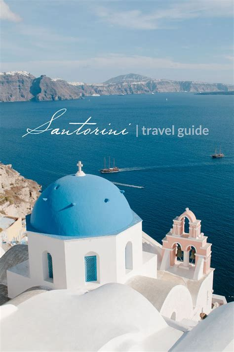 Santorini Travel Guide Greece Santorini Travel