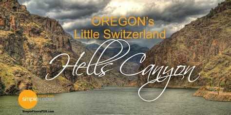 Hells Canyon Scenic Byway: Oregon?s Little Switzerland