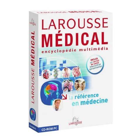 LAROUSSE MULTIMEDIA ENCYCLOPEDIE TÉLÉCHARGER 2013 MEDICAL