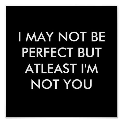 He May Not Be Perfect Quotes