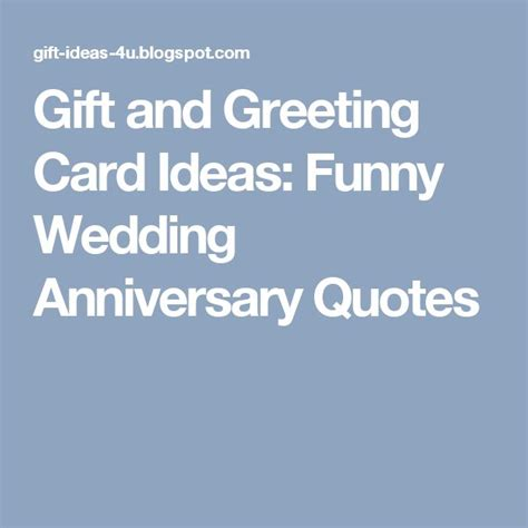 gift  greeting card ideas funny wedding anniversary quotes  anniversary ideas