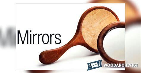 making wooden hand mirror woodarchivist