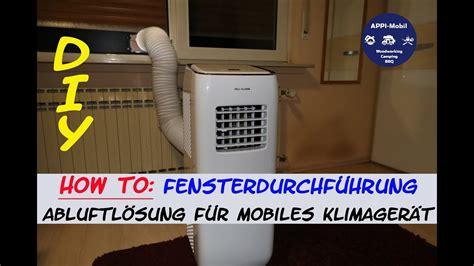 How To Fensterdurchf 252 Hrung Klimaschlauch I Abluft F 252 R Mobiles Klimager 228 T
